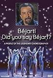 Bejart Did Someone Say kostenlos online stream