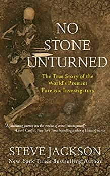 No Stone Unturned: The True Story of the World's Premier Forensic Investigators (English Edition) di [Jackson, Steve]