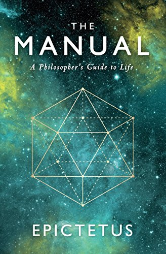 The Manual: A Philosopher's Guide to Life por Epictetus