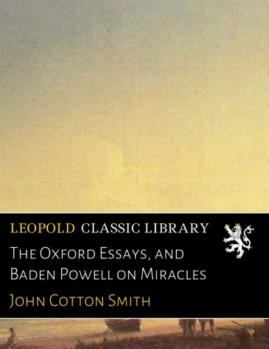 The Oxford Essays, and Baden Powell on Miracles por John Cotton Smith
