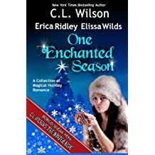 One Enchanted Season: A Collection of Magical Holiday Romance by C.L. Wilson (2013-12-21)