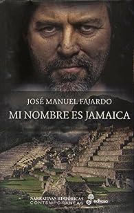 Mi nombre es Jamaica par José Manuel Fajardo