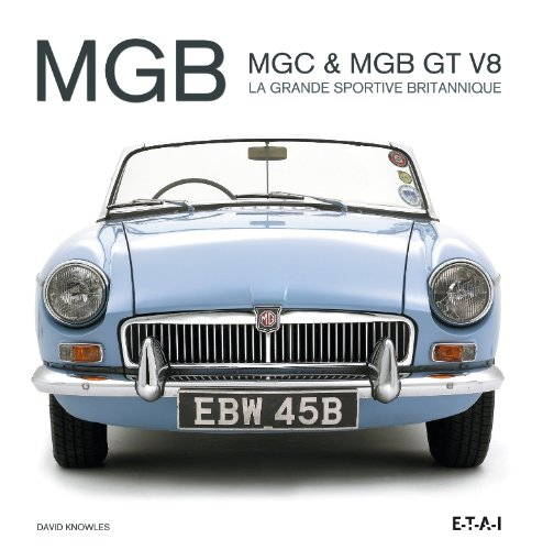 MGB, MGC & MGB GT V8 : La grande sportive britannique