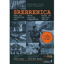 Srebrenica wie es wirklich war: Unterdrückte Tatsachen über die an Serben begangenen Massaker 1992-1995. Inkl. DVD