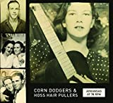 Arkansas at 78 Rpm: Corn Dodgers & Hoss Hair Pulls