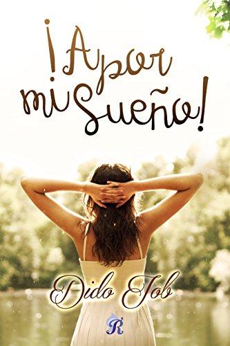 ¡A por mi sueño! (Romantic Ediciones) de [Job, Dido]