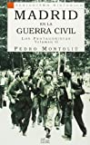 Madrid en la Guerra Civil II: Los protagonistas (Periodismo Histórico)