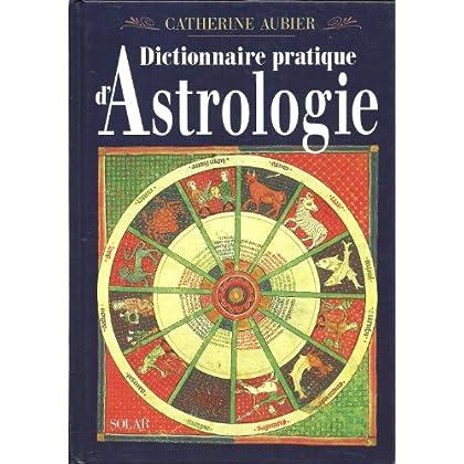 Dictionnaire pratique d'astrologie