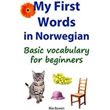 My First Words in Norwegian: Basic vocabulary for beginners (Learn Norwegian Book 1) (English Edition)