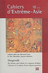 Cahiers d'Extrême-Asie, N° 18, 2009 : Shugendo : l'histoire et la culture d'une religion japonaise