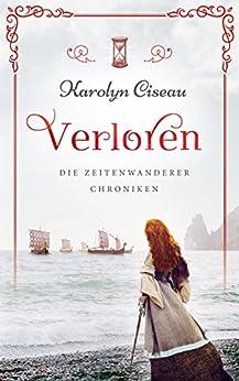 Verloren - Die Zeitenwanderer-Chroniken (German Edition) by [Ciseau, Karolyn]