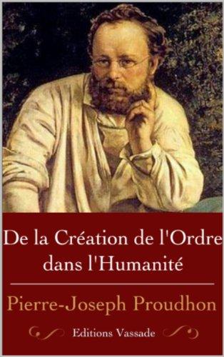 De la Création de l'Ordre dans l'Humanité par Pierre-Joseph Proudhon