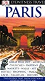 Eyewitness Travel Guide - Paris (DK Eyewitness Travel Guide) - Alan Tillier, Chris Boicos, Michael Gibson