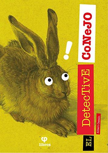 El detective Conejo: Las guerras de Ciudad Herbívora por Albert Casasín