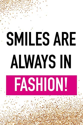 Smiles Are Always In Fashion: Blank Lined Notebook Journal Diary Composition Notepad 120 Pages 6x9 Paperback ( Fashion ) Gold Sparkle