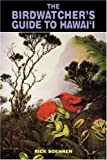 The Birdwatcher's Guide to Hawaii (Kolowalu Books (Paperback))