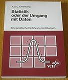 Statistik oder der Umgang mit Daten: Eine praktische Einführung mit Übungen - A S Ehrenberg