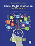 Social Media Promotion For Musicians - Second Edition: The Manual For Marketing Yourself, Your Band, And Your Music Online - Bobby Owsinski