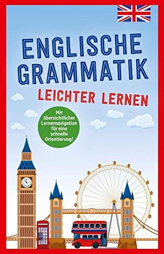 Englische Grammatik - leichter lernen: mit übersichtlicher Lernernavigation für eine schnelle Orientierung