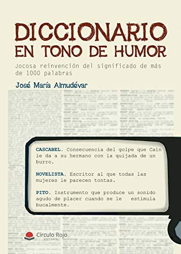 Diccionario en tono de humor: Jocosa reinvención del significado ...