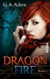 Dragon Fire: Roman (Dragon-Reihe, Band 4)