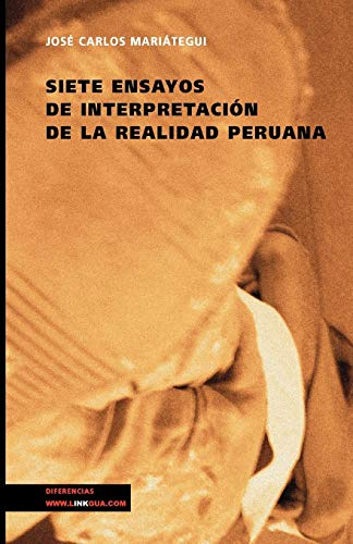 Siete ensayos de interpretación de la realidad peruana (Pensamiento)