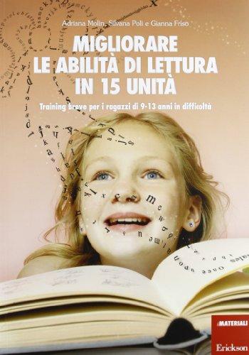 Migliorare le abilità di lettura in 15 unità. Training breve per gli alunni di 9-13 anni in difficoltà