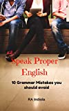 Speak Proper English: 10 Grammar Mistakes You Should Avoid