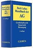 Beck'sches Handbuch der AG: Gesellschaftsrecht, Steuerrecht, Börsengang