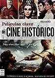 Películas clave del cine histórico: Los directores, los actores, los argumentos y las anécdotas más interesantes (Cine - Ma Non Troppo)