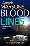 Blood Lines (Detective Kim Stone Book 5) by Angela Marsons