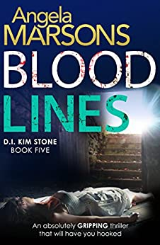 Blood Lines: An absolutely gripping thriller that will have you hooked (Detective Kim Stone Crime Thriller Series Book 5) by [Marsons, Angela]