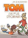 Tom - Tome 03: J'ai p'us d'forfaiiit !