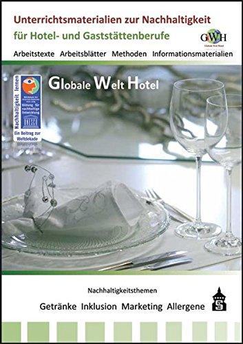 Globale Welt Hotel: Unterrichtsmaterialien zur Nachhaltigkeit in Hotellerie und Gastronomie