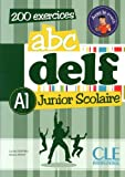 ABC Delf Junior: Livre De L'eleve A1 + Cd-rom: Written by Lucile Chapiro, 2013 Edition, Publisher: Cle International [Paperback]