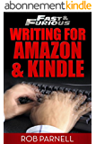 Fast and Furious: Writing for Amazon and Kindle (Fast & Furious: Writing for Amazon and Kindle Book 1) (English Edition)