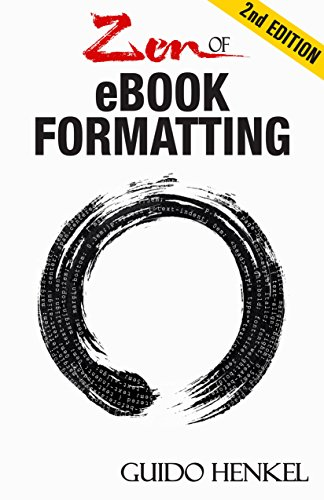 zen-of-ebook-formatting-a-step-by-step-guide-to-format-ebooks-for-kindle-and-epub-english-edition