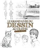 Le grand livre du dessin au crayon - En 60 réalisations