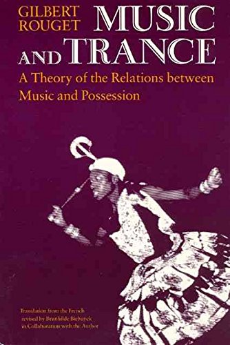 [(Music and Trance : A Theory of the Relations Between Music and Possession)] [By (author) Gilbert Rouget ] published on (December, 1985)
