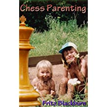 Chess Parenting (The Parenting Series Book 1) (English Edition)