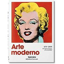 Arte Moderno 1870-2000. Del Impresionismo Hasta La Actualidad (Bibliotheca Universalis)