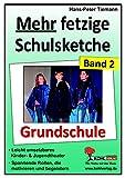 Mehr fetzige Schulsketche (Grundschule): Leicht umsetzbares Kinder- & Jugendtheater: Leicht umsetzbares Kinder- & Jugendtheater