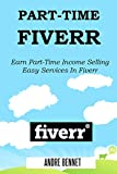 PART-TIME FIVERR 2016: Earn Part-Time Income Selling Easy Services In Fiverr (English Edition)