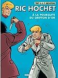 Ric Hochet - Tome 78 - A la poursuite du Griffon d'or