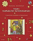 Fridolins musikalischer Adventskalender: 24 Geschichten und Lieder zur Weihnachtszeit. Ausgabe mit CD.