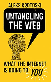 Untangling the Web by [Krotoski, Aleks]