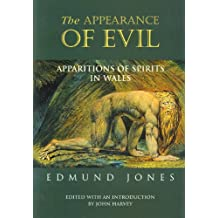 The Appearance of Evil: Apparitions of Spirits in Wales (University of Wales Press - Writing Wales in English)