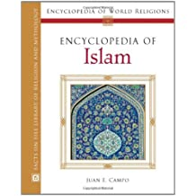 Encyclopedia of Islam (Encyclopedia of World Religions)