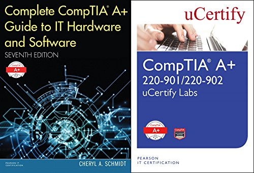 Complete Comptia Guide to It Hardware and Software, 7/E and Comptia A+ 220-901/220-902 Ucertify Labs Bundle por Cheryl A. Schmidt