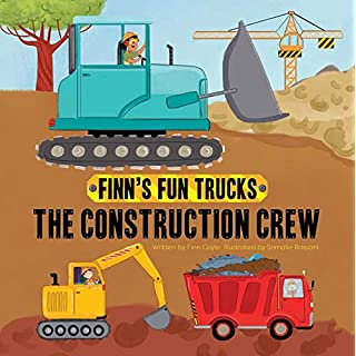 The Construction Crew (Finn's Fun Trucks)